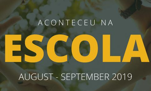 Aconteceu na Escola – August – September 2019